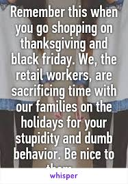 remember this when you go shopping on thanksgiving and black