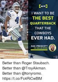 Cowboys Saints Meme - i want to be the best quarterback that the cowboys ever had dak