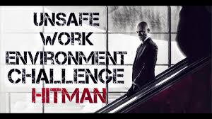 Challenge Unsafe Hitman Unsafe Work Environment Challenge