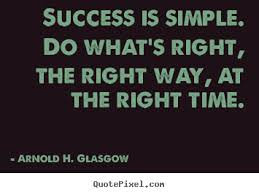 arnold h glasgow poster sayings success is simple do what s