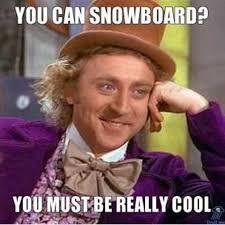 Snowboarding Memes - 37 funny snowboard memes astro go read