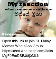 Malay Meme - my reaction when someone calls me sl malay meme open this link to