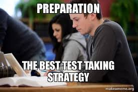 Test Taking Meme - m e m e preparation the best test taking strategy lol ha ha