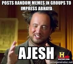 Random Meme Generator - posts random memes in groups to impress abhaya ajesh ancient
