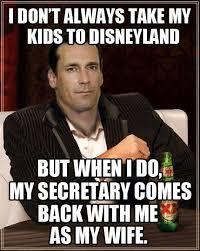 Disneyland Meme - mad men meme take my kids to disneyland on bingememe