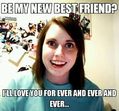 I Need New Friends Meme - 52 tips 41 create friends not fans viglink