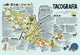 Map De Mexico by Tacography A Map Of Different Tacos From Around Mexico Spanish