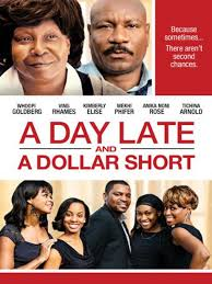 Ver Pelicula A Day Late and a Dollar Short