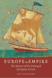 europe as empire the nature of the enlarged european union jan
