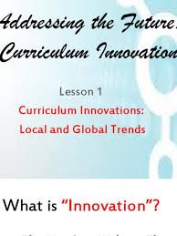 curriculum innovations in the philippines local and national