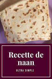 cuisine simple et bonne un recette de naan très simple et bonne recette
