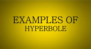 hyperbole examples examples of hyperbole for kids and students