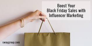 black friday marketing black friday marketing boost your sales with influencers