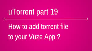 vuze for android how to add torrent file to vuze in mobile or your android device
