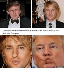 Owen Wilson Meme - i just realized that owen wilson kinda looks like donald trump and