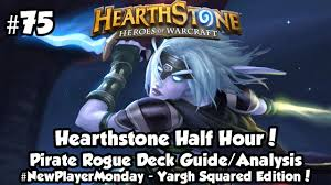 hearthstone pirate rogue deck guide hearthstone half hour 75