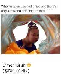 Meme Bag - meme when u open a bag of chips and there s only 6 and half chips in