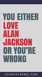 The Old Rugged Cross Lyrics Alan Jackson 359 Best Alan Jackson Images On Pinterest Country Music Allen