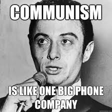 Big Phone Meme - communism is like one big phone company lenny bruce tribute meme