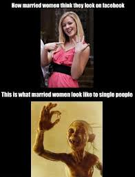 Single People Meme - this is what married women look like to single people lolntroll