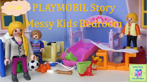 Toddler Bedroom Toys Playmobil Fun Messy Kids Bedroom A Playmobil Story Little Story