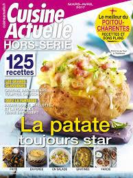 magazine cuisine actuelle abonnement magazine cuisine unique cuisine actuelle prisma media