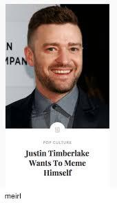 Justin Timberlake Meme - apan pop culture justin timberlake wants to meme himself meirl
