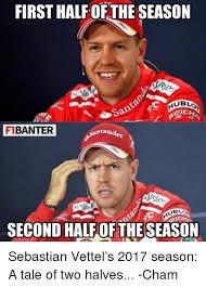 Sebastian Vettel Meme - first halfofthe season ub eich fibanter tan ubl ich second halfof