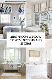Bathroom Window Curtains Ideas Decorations 3 Bathroom Types Of Window Treatments And 23 Ideas