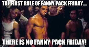 Fanny Pack Meme - image tagged in brad pitt fight club imgflip