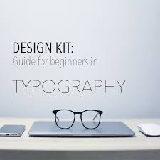 typography and fonts start up guide for beginners
