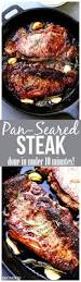 best 25 pan seared steak ideas on pinterest pan cooked steak