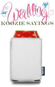 wedding koozie sayings wedding koozie sayings odyssey custom designs