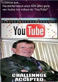 imagenes chistosas youtube necesitaríamos 400 años para ver todos los videos de youtube