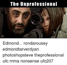 Mma Meme - the unprofessional edmond rondarousey edmondtarverdyan