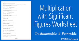 multiplying with significant figures worksheet stem