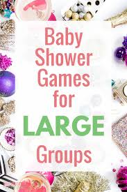 baby shower for large groups last minute ideas