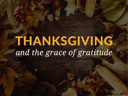 thanksgiving and the grace of gratitude