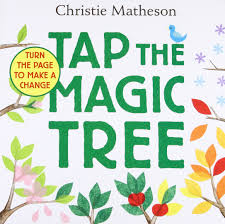 tap the magic tree board book christie matheson 9780062274465