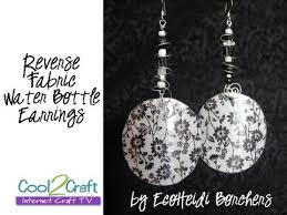 plastic bottle earrings how to make fabric water bottle earrings by ecoheidi