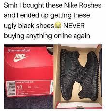 Nike Memes - dopl3r com memes smh i bought these nike roshes and i ended up