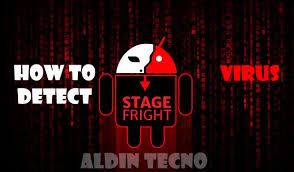 virus detector android how to detect stagefright virus aldin tecno