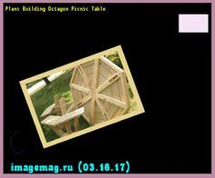 Build Your Own Octagon Picnic Table by How To Build A Octagon Picnic Table 122641 The Best Image Search