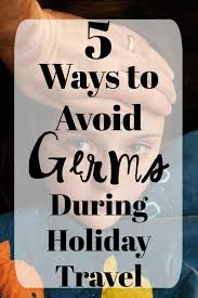 5 ways to avoid germs during travel sick just got real