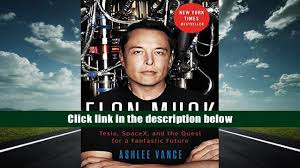 pdf elon musk tesla spacex and the quest for a fantastic