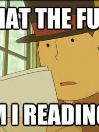 Professor Layton Meme - probably my last post for this week my awesome travelers x3 when