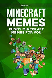 Funny Minecraft Memes - minecraft funniest minecraft memes book 1 unofficial