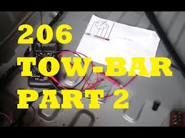 how to tow bar fitting part 2 electrics peugeot 206 hdi