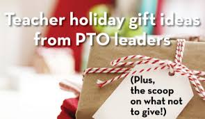 holiday teacher gifts u2014what they really want pto today