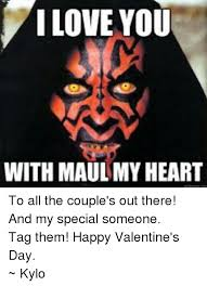 Star Wars Valentine Meme - i love you with maul my heart to all the couple s out there and